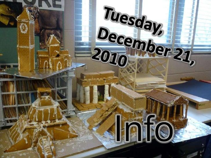 Tuesday,<br />December 21, <br />2010<br />Info Flow<br />