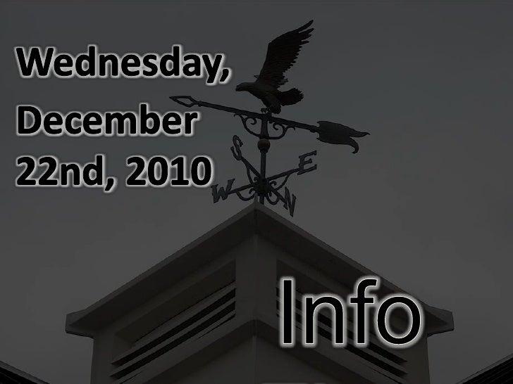 Wednesday,<br />December 22nd, 2010<br />Info Flow<br />