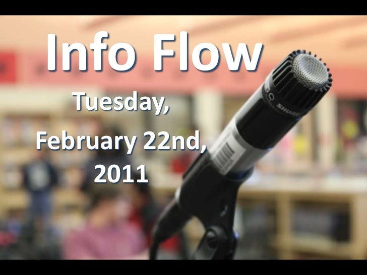 Info Flow<br />Tuesday,<br />February 22nd, 2011<br />