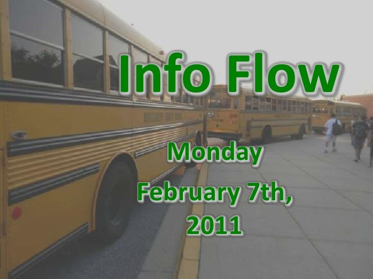 Info Flow<br />Monday<br />February 7th, 2011<br />