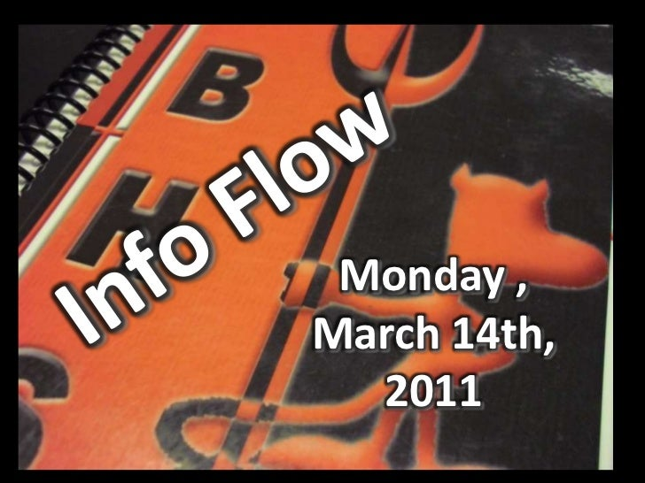 Info Flow<br />Monday , March 14th, 2011<br />