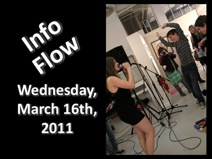 Info Flow<br />Wednesday, March 16th, 2011<br />