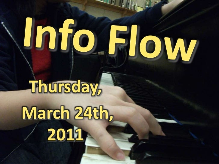 Info Flow<br />Thursday,<br /> March 24th, 2011<br />