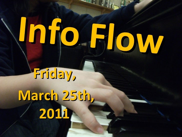 Info Flow Friday, March 25th, 2011