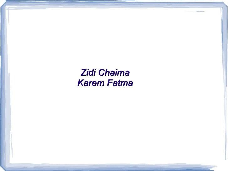 Zidi ChaimaKarem Fatma