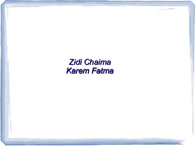 Zidi ChaimaZidi ChaimaKarem FatmaKarem Fatma