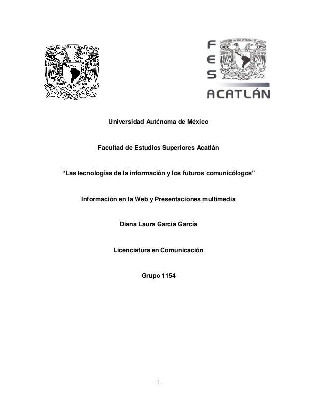 """1 Universidad Autónoma de México Facultad de Estudios Superiores Acatlán """"Las tecnologías de la información y los futuros ..."""