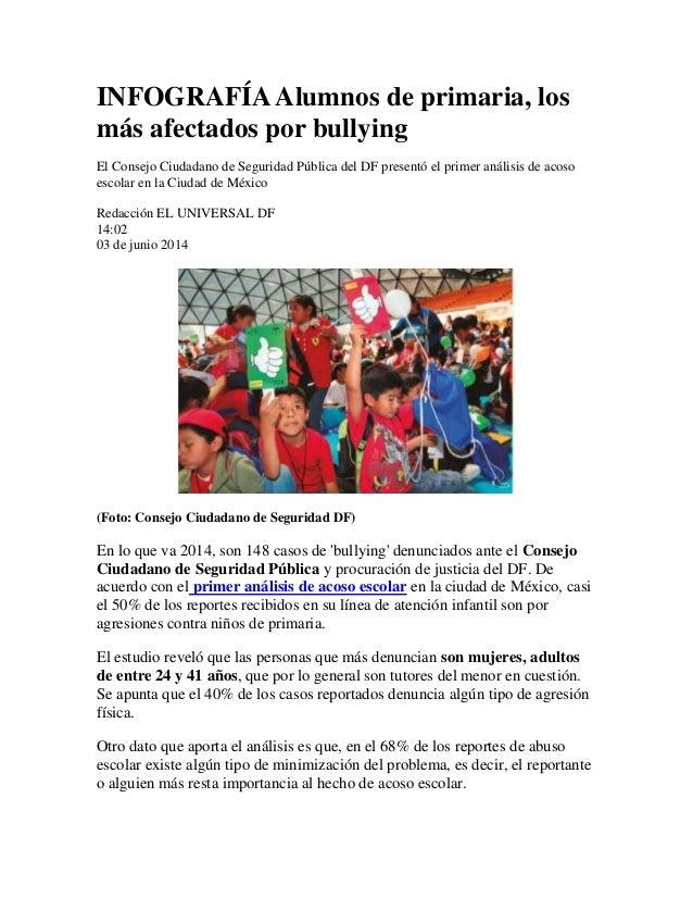 INFOGRAFÍAAlumnos de primaria, los más afectados por bullying El Consejo Ciudadano de Seguridad Pública del DF presentó el...