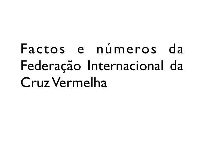 Factos e números da Federação Internacional da Cruz Vermelha