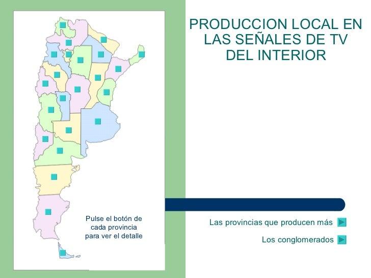 Pulse el botón de cada provincia para ver el detalle           Las provincias que producen más Los conglomerados PRODUCCIO...