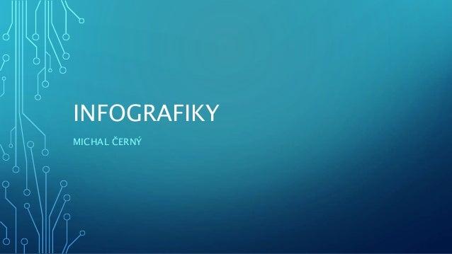 INFOGRAFIKY MICHAL ČERNÝ
