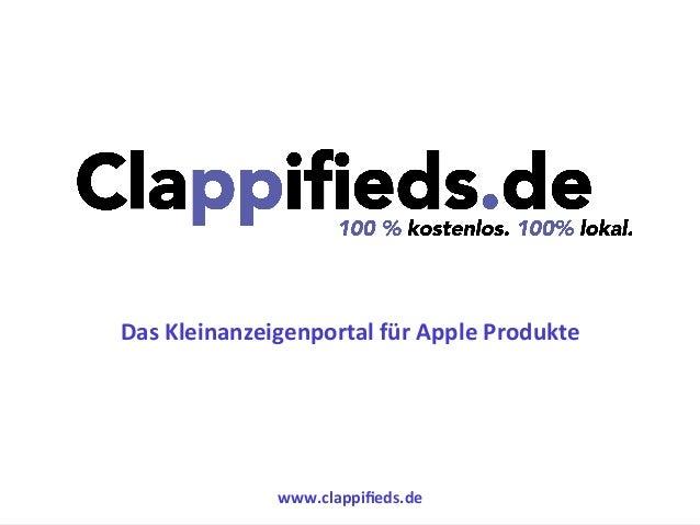 www.clappifieds.de   Das  Kleinanzeigenportal  für  Apple  Produkte   www.clappifieds.de   Das  Kleinanzeige...