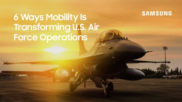 6 Ways Mobility Is Transforming U.S. Air Force Operations