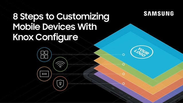 8 Steps to Customizing Mobile Devices With Knox Configure