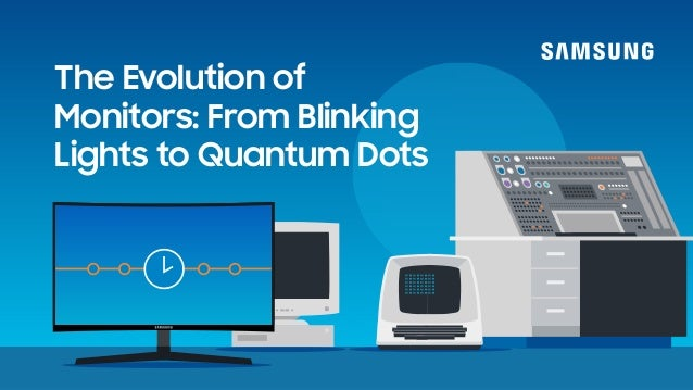 The Evolution of Monitors: From Blinking Lights to Quantum Dots