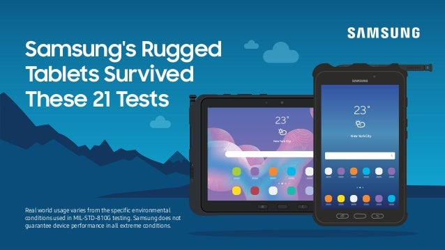 Samsung's Rugged Tablets Survived These 21 Tests Real world usage varies from the specific environmental conditions used in...