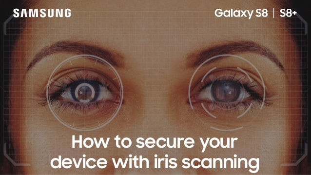 How to secure your device with iris scanning