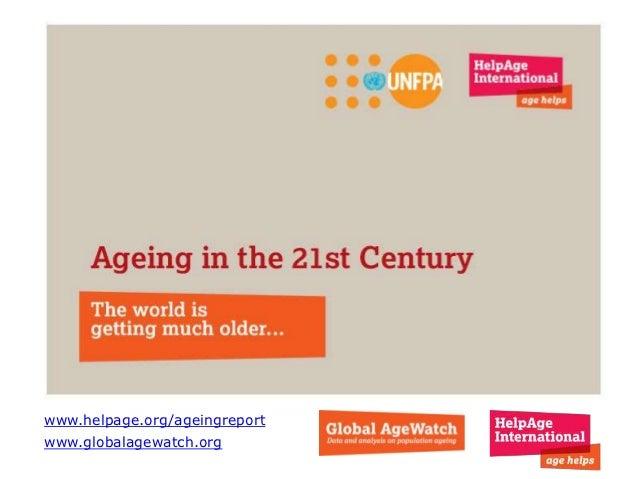 www.helpage.org/ageingreportwww.globalagewatch.org