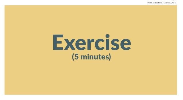 Exercise(5 minutes) Perus Saranurak 12 May 2015