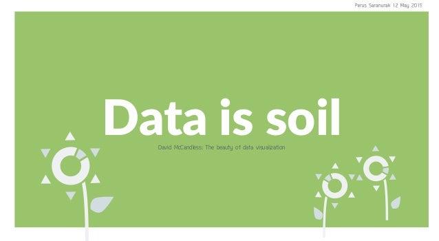Data is soilDavid McCandless: The beauty of data visualization