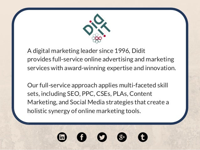 A digital marketing leader since 1996, Didit  provides full-service online advertising and marketing services with award-...