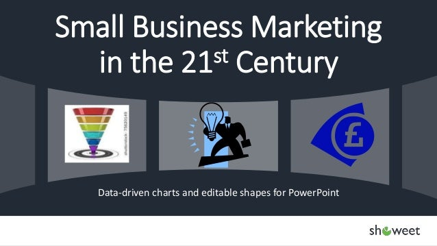 Data-driven charts and editable shapes for PowerPoint Small Business Marketing in the 21st Century