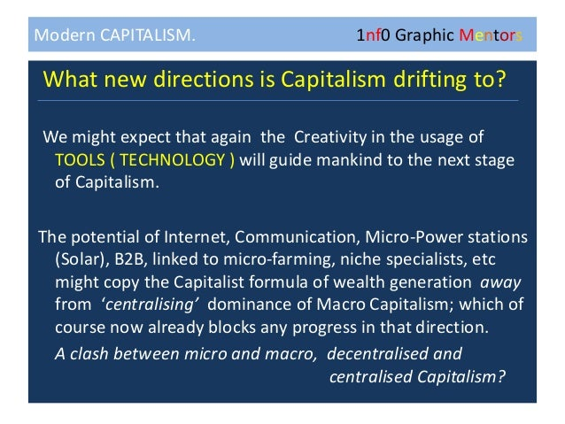 """modern capitalism I want to raise a big subject today—our modern, free-market capitalist system and three major challenges it faces i use the word """"challenges,"""" but """"dilemmas"""" might be better a challenge suggests an obstacle that can be overcome by making a greater effort but dilemma implies that there is no obvious right."""