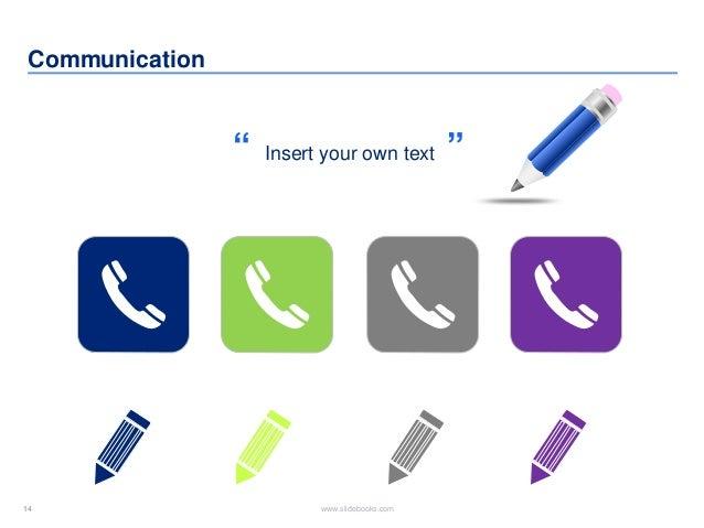 "14 www.slidebooks.com14 Communication Insert your own text"" """