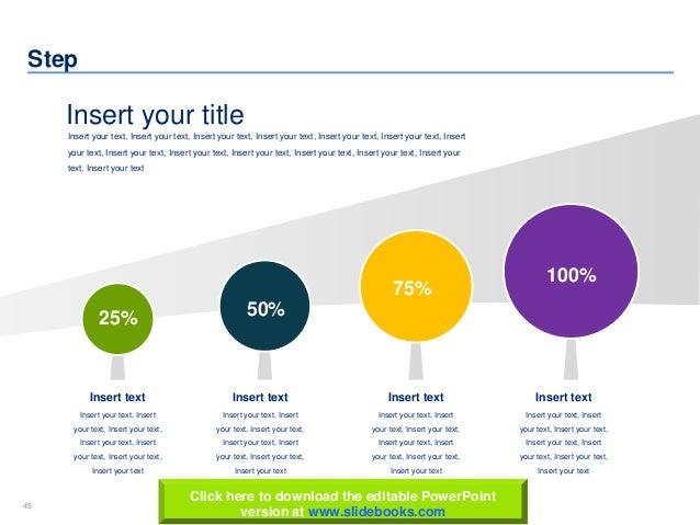45 www.slidebooks.com45 Step Insert text Insert your text, Insert your text, Insert your text, Insert your text, Insert yo...