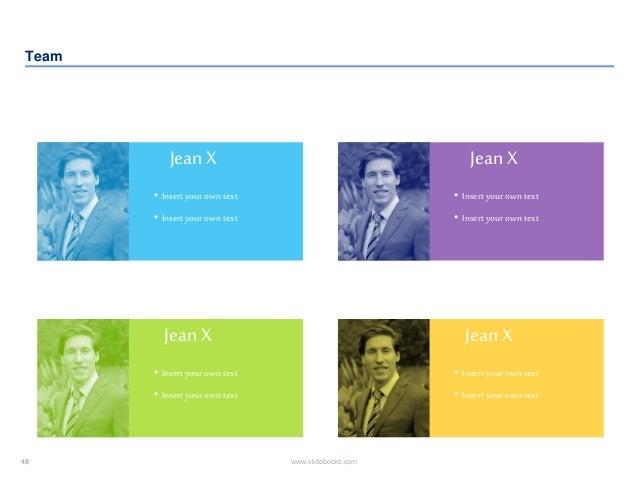 48 www.slidebooks.com48 Team Jean X • Insertyourowntext • Insertyourowntext Jean X • Insertyourowntext • Insertyourowntext...