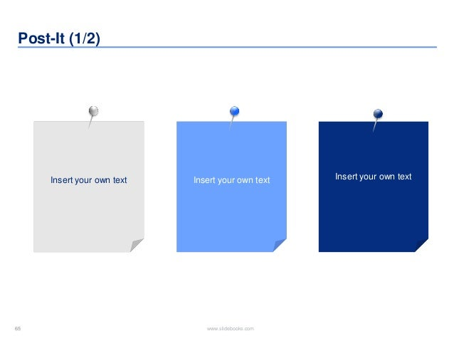 65 www.slidebooks.com65 Post-It (1/2) Insert your own text Insert your own textInsert your own text