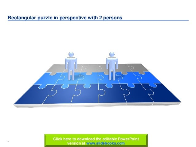 77 www.slidebooks.com77 Rectangular puzzle in perspective with 2 persons Click here to download the editable PowerPoint ve...