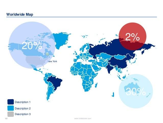 83 www.slidebooks.com83 Worldwide Map Description 1 Description 2 Description 3 New York 30% 20% 2%