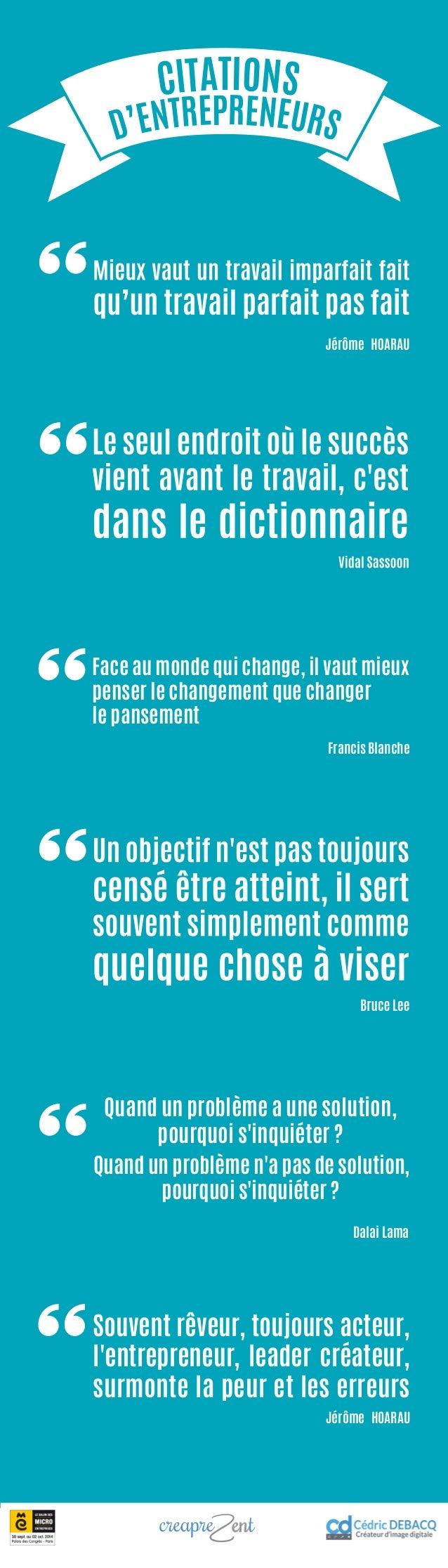 CITATIONS  D'ENTREPRENEURS  Face au monde qui change, il vaut mieux  penser le changement que changer  le pansement  Franc...