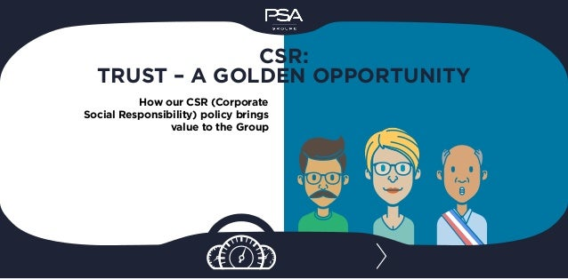 How our CSR (Corporate Social Responsibility) policy brings value to the Group CSR: TRUST – A GOLDEN OPPORTUNITY