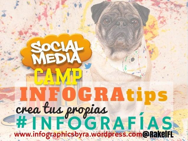 #INFOGRAFÍAS@RakelFL INFOGRAtips crea tus propias www.infographicsbyra.wordpress.com