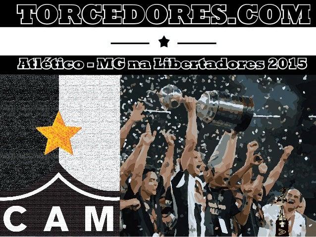 TORCEDORES.COM Atlético - MG na Libertadores 2015
