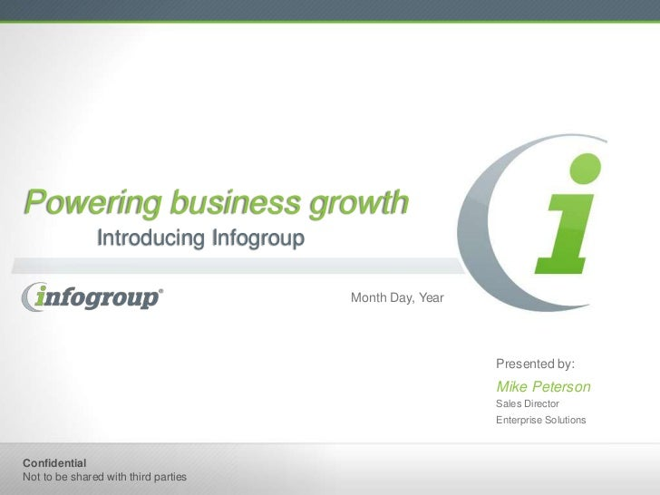 Powering business growth               Introducing Infogroup                                       Month Day, Year        ...