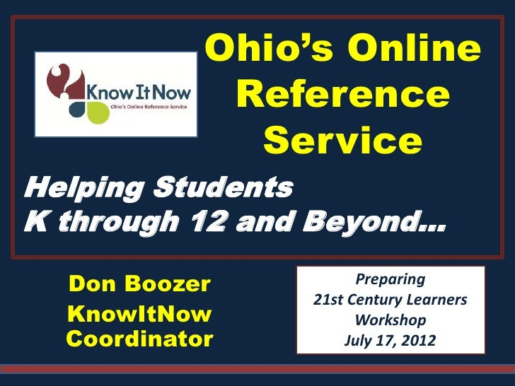Ohio's Online             Reference              ServiceHelping StudentsK through 12 and Beyond…  Don Boozer           Pre...