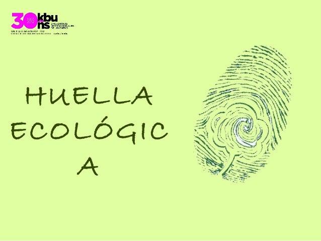 HUELLAECOLÓGIC   A