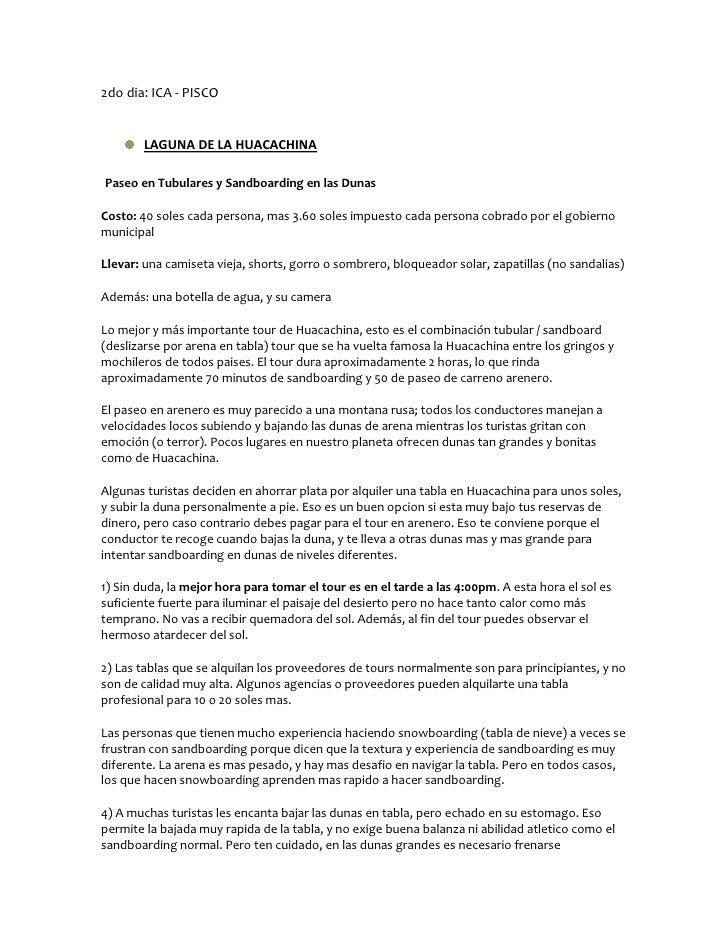 2do dia: ICA - PISCO        LAGUNA DE LA HUACACHINAPaseo en Tubulares y Sandboarding en las DunasCosto: 40 soles cada pers...