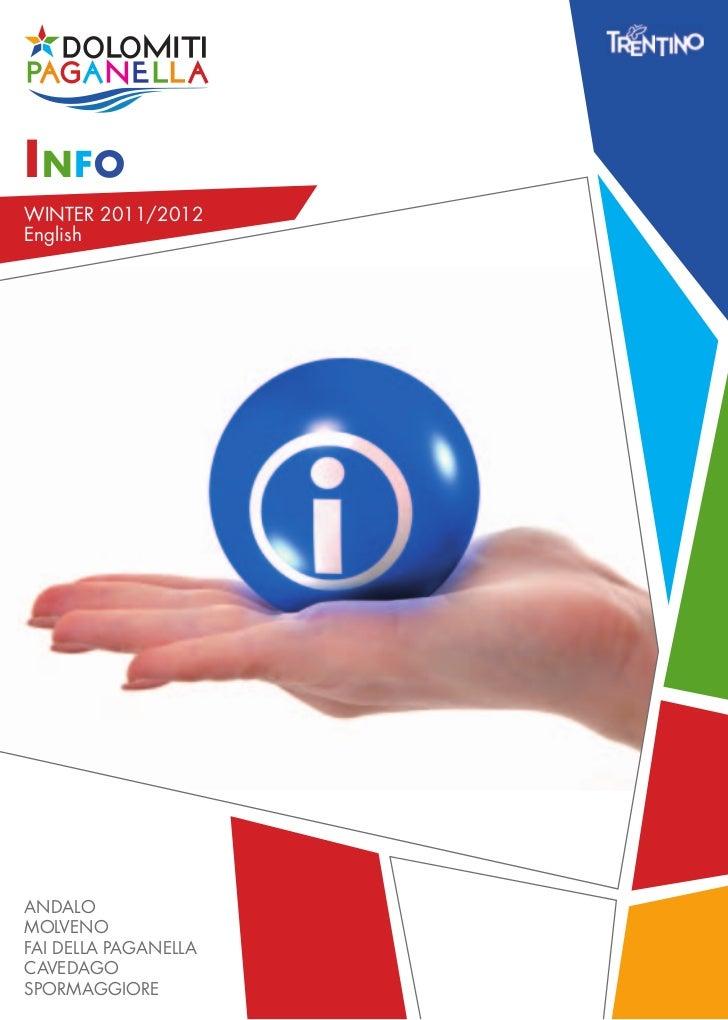 INFOWINTER 2011/2012EnglishANDALOMOLVENOFAI DELLA PAGANELLACAVEDAGOSPORMAGGIORE