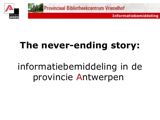 Informatiebemiddeling The never-ending story: informatiebemiddeling in de provincie Antwerpen