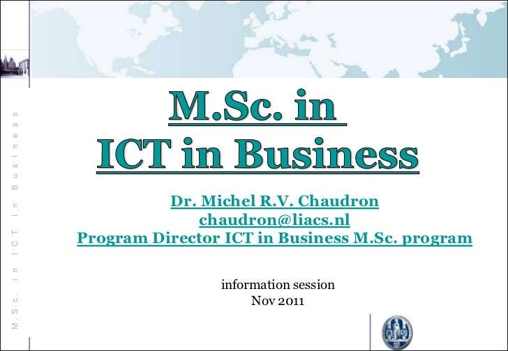 B u s I n e s s                            Dr. Michel R.V. ChaudronI n                                chaudron@liacs.nl   ...