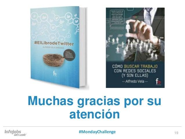 19 Muchas gracias por su atención #MondayChallenge