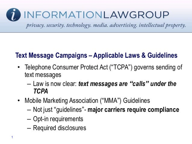 """Text Message Campaigns – Applicable Laws & Guidelines • Telephone Consumer Protect Act (""""TCPA"""") governs sending of text me..."""