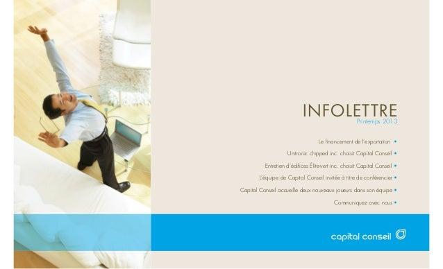 INFOLETTREPrintemps 2013Le financement de l'exportation •Unitronic chipped inc. choisit Capital Conseil •Entretien d'édifice...