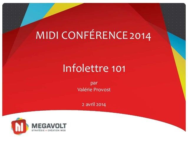 Infolettre 101 par Valérie Provost MIDI CONFÉRENCE2014 2 avril 2014