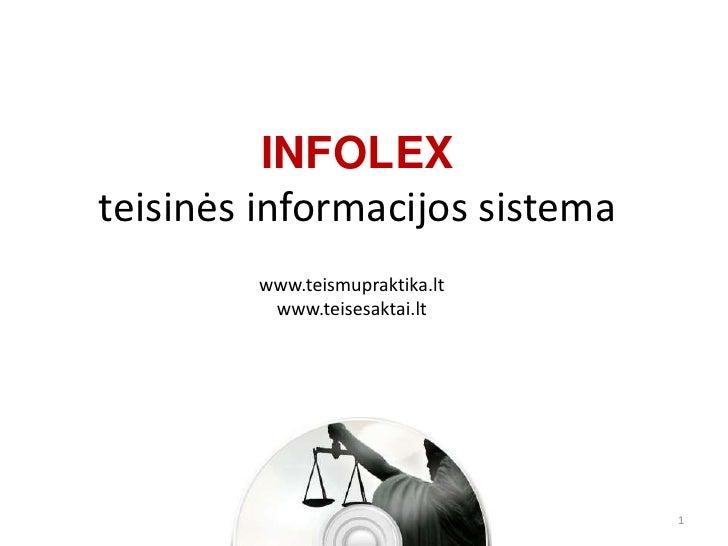 INFOLEX teisinės informacijos sistema         www.teismupraktika.lt          www.teisesaktai.lt                           ...