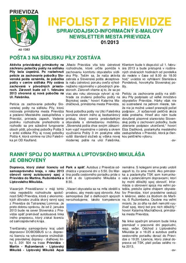 INFOLIST Z PRIEVIDZE SPRAVODAJSKO-INFORMAČNÝ E-MAILOVÝ NEWSLETTER MESTA PRIEVIDZA 01/2013 Aktivita prievidzskej primátorky...